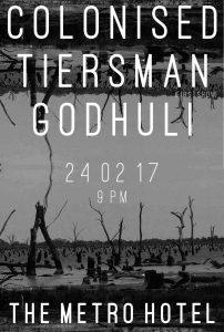 Tiersman, Colonised + Godhuli Fri 24 Feb