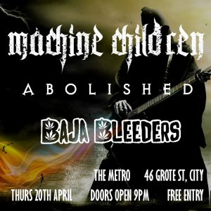 Machine Children, Abolished + Baja Bleeders 20 April