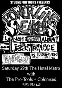 Powerline Sneakers, Fraudband, Pro tools + Colonised Sat 29 Apr