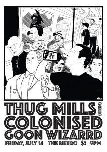 Thug Mills, Colonised + Goon Wizard Fri 14 July