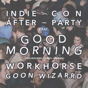 TICKETS: http://bedroomsuckrecords.com/shop/good-morning-the-hotel-metro-w-workhorse-goon-wizard/ Fri 28 July
