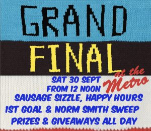 AFL Grand Final at The Metro Sat 30 Sept