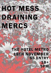 Hot Mess, DRAINING & Mercs Sat 18 Nov