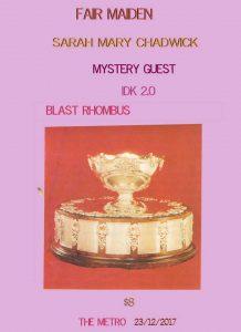 Mystery Guest, Fair Maiden, Sarah Mary Chadwick + IDK 2.0 Sat 23 Dec