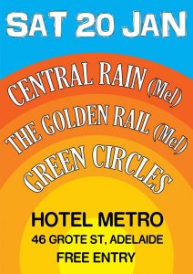Central Rain, Golden Rail + The Green Circles Sat 20 Jan