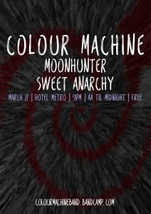 Colour Machine, Moonhunter and Sweet Anarchy Thu 8 mar
