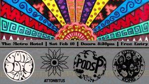 Psych Saturday: Sons of Zoku, Attonbitus, Pods‽, & Kitten Kong Sat 10 Feb