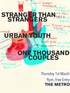 Stranger Than Strangers/Urban Youth/One Thousand Couples Thurs 1 March