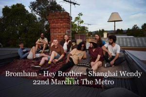 Bromham, Hey Brother + Shangai Wendy Thurs 22 Mar