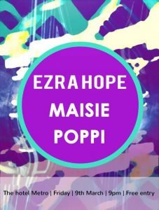 Ezra Hope, Maisie + Poppi Fri 9 March