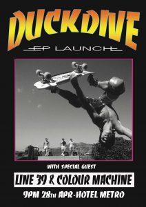 DUCKDIVE (ep Launch) // Line 39 // Colour Machine Sat 28 April