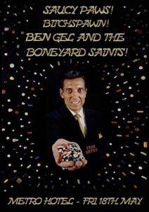Saucy Paws (Debut!) + Bitchspawn + Ben Gel & The Boneyard Saints Fri 18 May