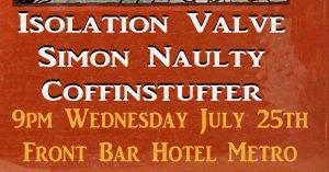 Iso Valve(solo set), Simon Naulty, Coffinstuffer Wed 25 July