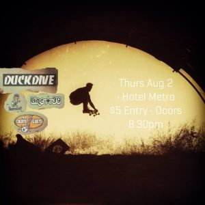 Duck Dive, Burnout, Line 39 + The Skate Goats Thurs 2 Aug