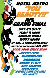 AFL GRAND FINAL @ THE METRO Sat 29 Sept