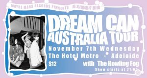 Wed 7 Nov Dream CAn + The Howling Fog