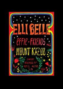 Sun 4 Nov Elli Belle, effie + Friends, Mount Kazoo