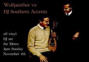 Sun 4 Nov Wolfpanther vs DJ Southern Accents