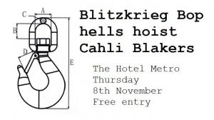 Thu 8 Nov Blitzkrieg Bop, hells hoist and Cahli Blakers