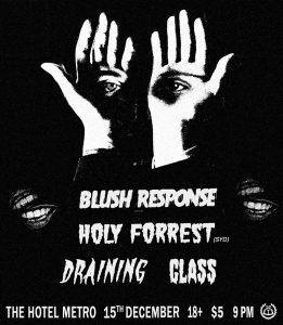 Blush Response, Holy Forrest, DRAINING & Glass Sat 15 Dec
