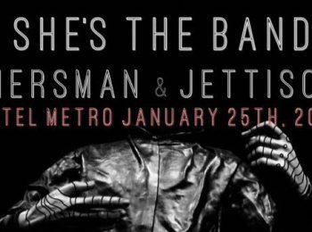 Fri 25 Jan She's The Band, TIERSMAN & Jettison