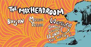Fri 18 Jan The Max Headroom - 'Working' / Single Launch